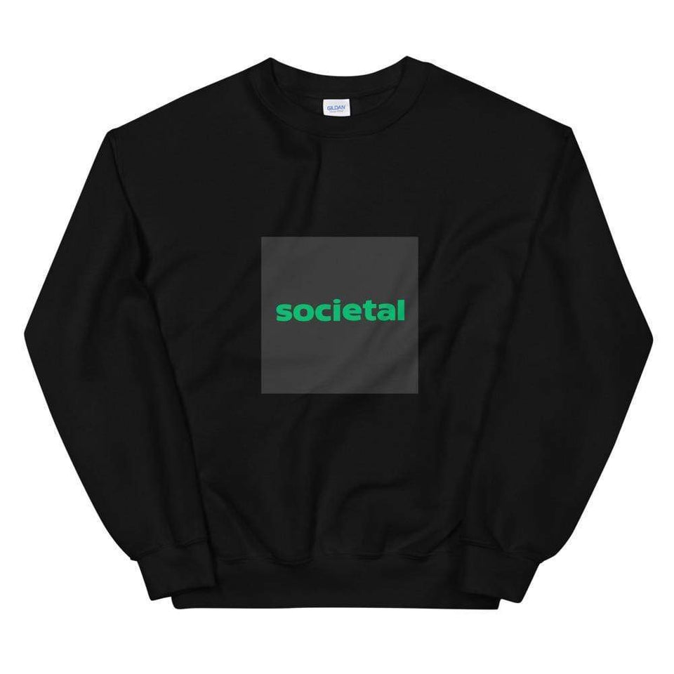 Societal Sweatshirt Black / S Political-Activist-Socialist-Fashion -Art-And-Design