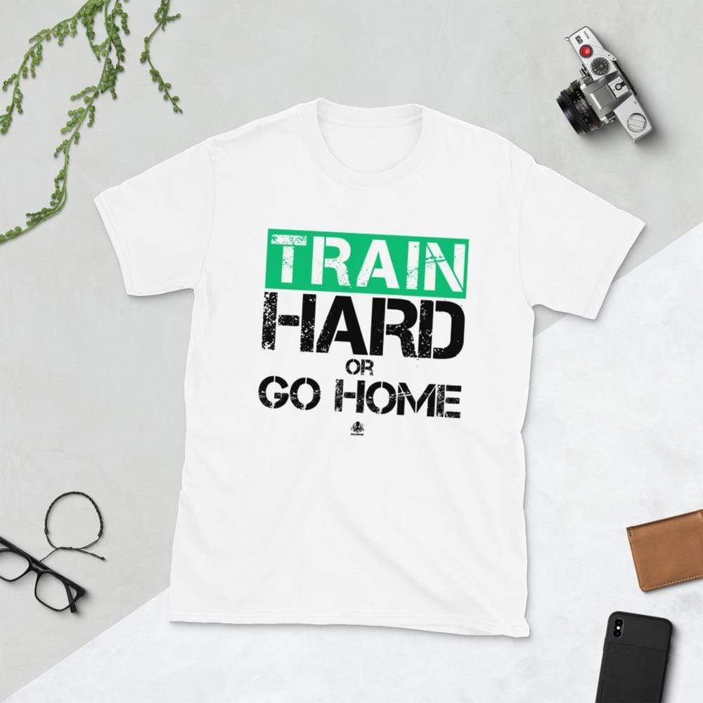 Train Hard or Go Home Societal. Short-Sleeve Unisex T-Shirt - Green Version White / S Political Clothing