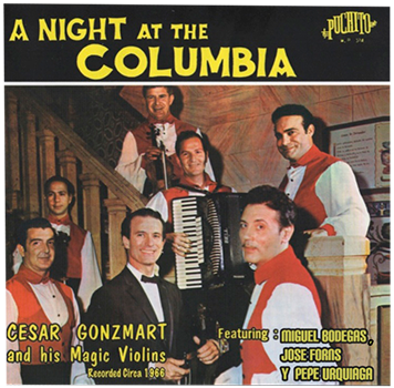 Music: Cesar Gonzmart and his Magic Violins - A Night at the Columbia CD