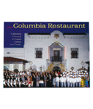 Columbia Restaurant Celebrating a Century of History, Culture, and Cuisine