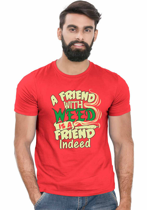 Weed Friend T-Shirt - Wear Your Opinion - WYO.in  - 5