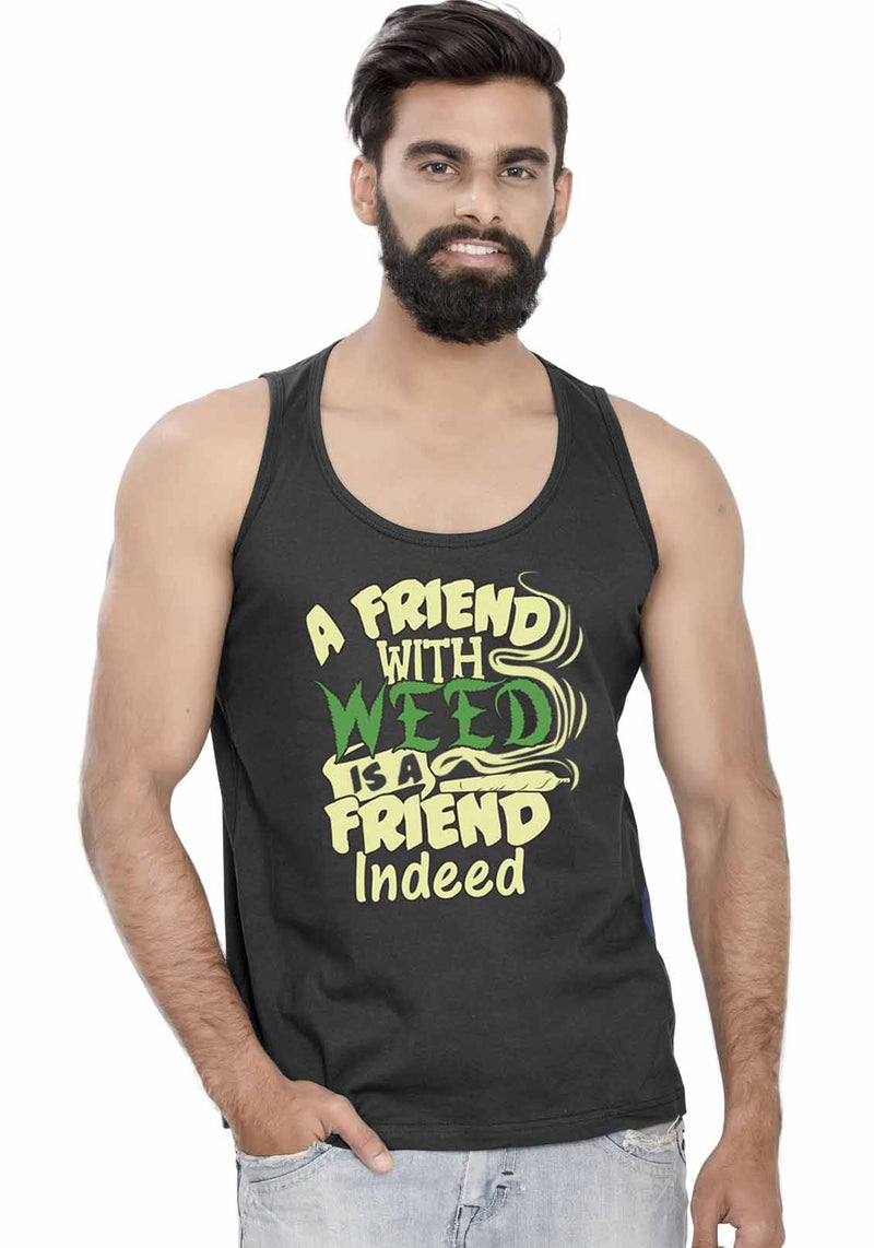 Weed Friend Sleeveless T-Shirt - Wear Your Opinion - WYO.in  - 1
