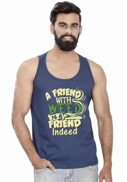Weed Friend Sleeveless T-Shirt - Wear Your Opinion - WYO.in  - 3