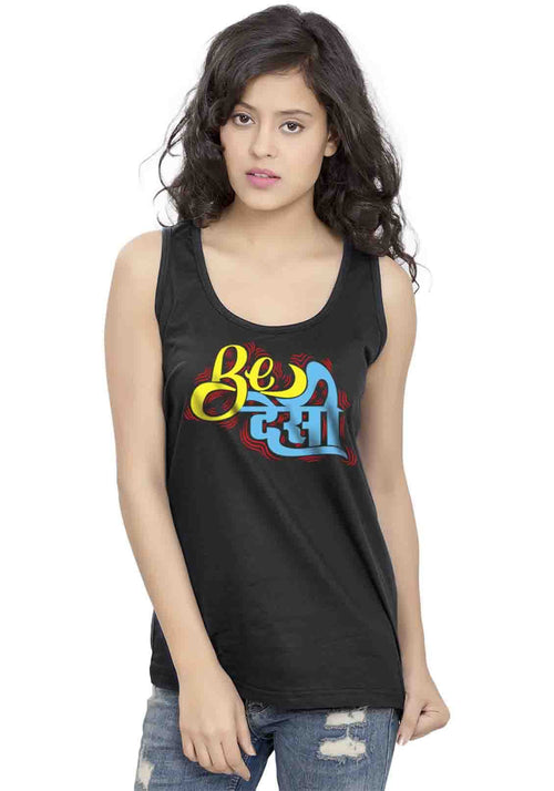 Be Desi Sleeveless T-Shirt