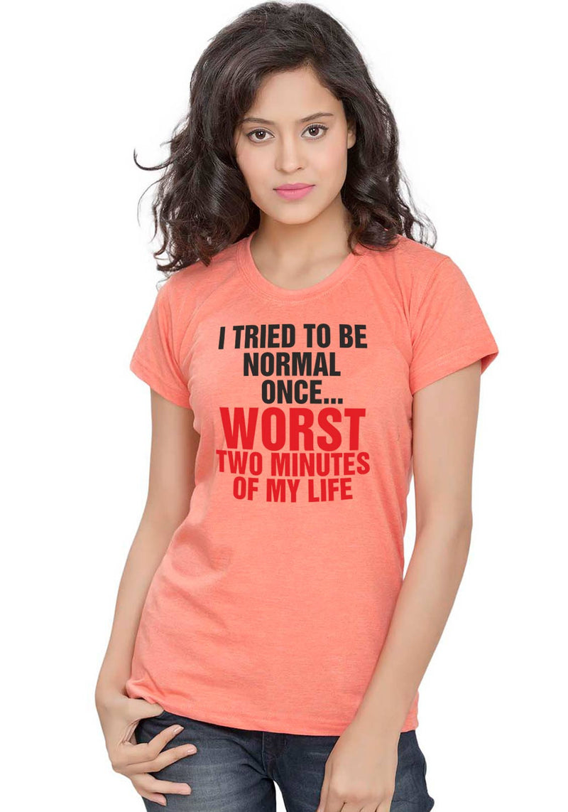 Being Normal Women TShirt