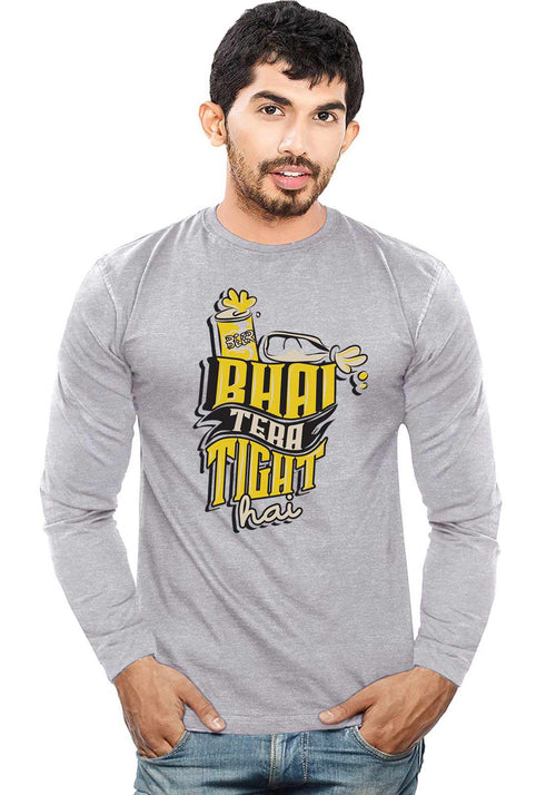 Bhai Tight Hai Full Sleeve T-Shirt - Wear Your Opinion - WYO.in  - 1