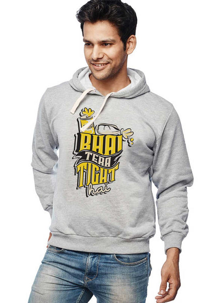 Bhai Tight Hai - Hoodies