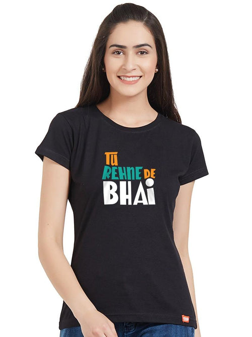 Rehne De Bhai Women T-Shirt