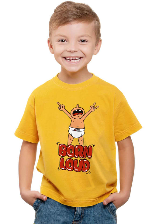 Born Loud Kid'S T-Shirt - Wear Your Opinion - WYO.in  - 1