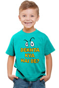 Dekhta Kya Hai Be? Kid'S T-Shirt - Wear Your Opinion - WYO.in  - 2
