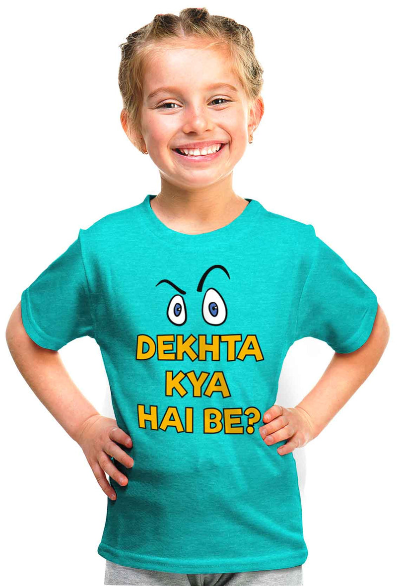 Dekhta Kya Hai Be? Kid'S Tshirt - Wear Your Opinion - WYO.in  - 1