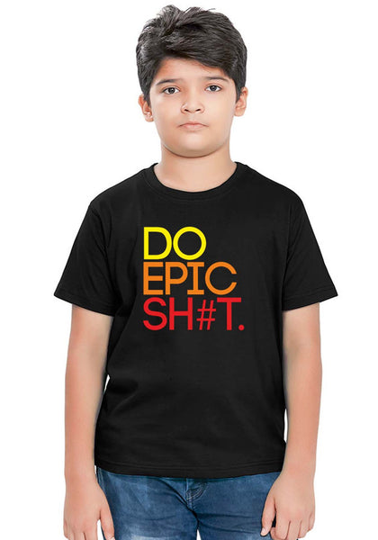 Do Epic Shit Kids T-Shirt