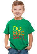 Do Epic Shit Kid'S T-Shirt - Wear Your Opinion - WYO.in  - 2