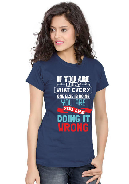 Doing It Wrong Women TShirt - Wear Your Opinion - WYO.in  - 1