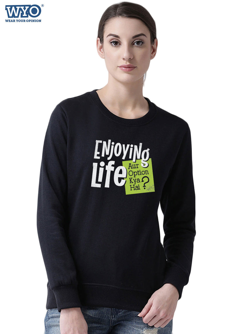 Enjoying Life - Women Sweatshirt