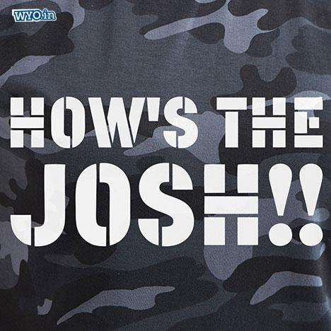 How's The Josh T-Shirt