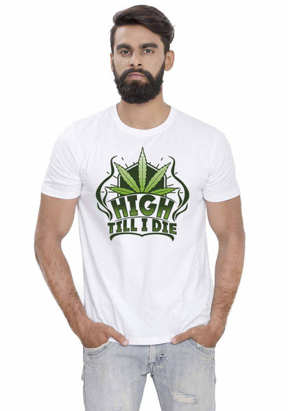 High Till I Die T-Shirt