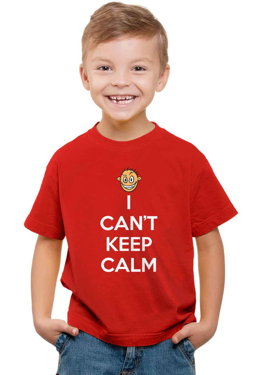 I Can'T Keep Calm Kid'S T-Shirt - Wear Your Opinion - WYO.in