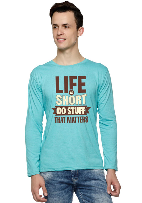 Life Is Short - Full Sleeves
