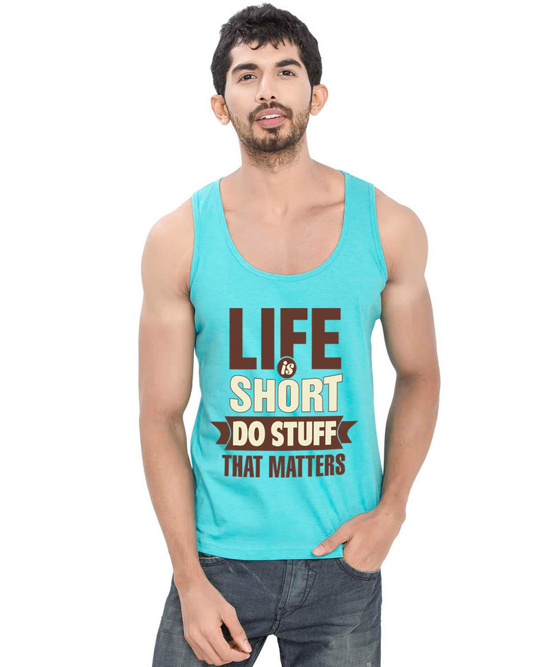 Life Is Short Sleeveless T-Shirt - Wear Your Opinion - WYO.in  - 1