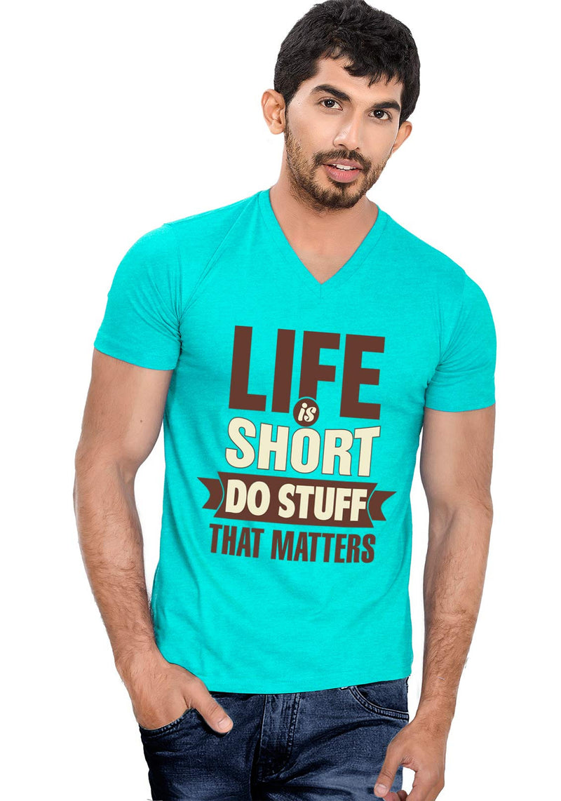 Life Is Short V Neck T-Shirt - Wear Your Opinion - WYO.in  - 1