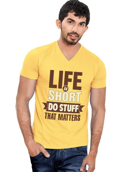 Life Is Short V Neck T-Shirt - Wear Your Opinion - WYO.in  - 2
