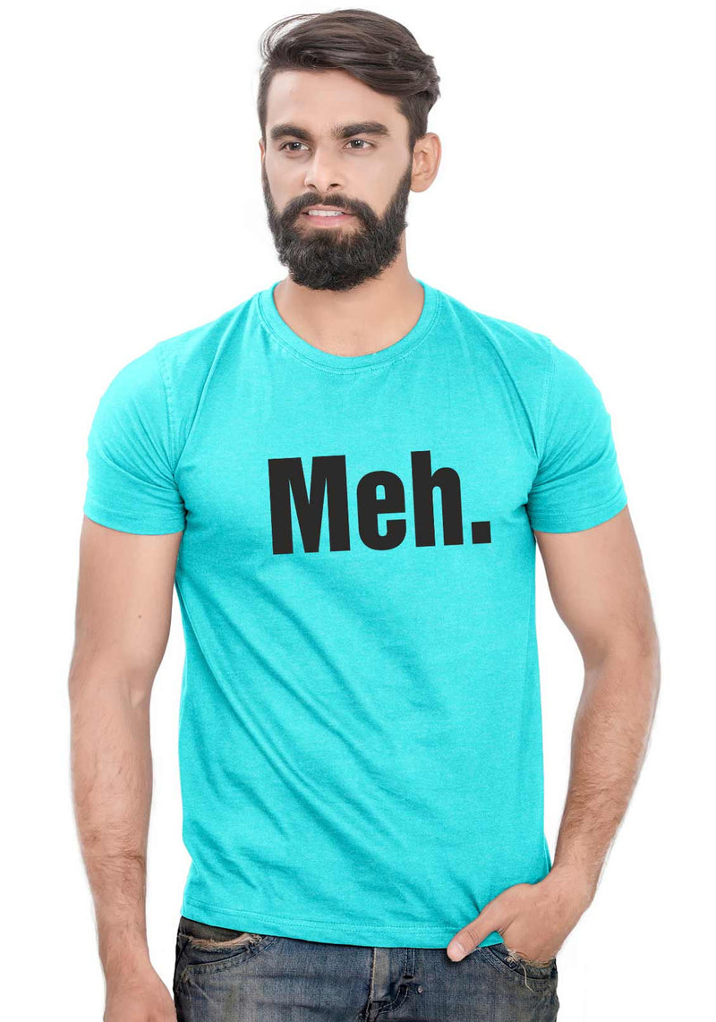 Meh T-Shirt - Wear Your Opinion - WYO.in  - 2