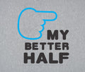 My Better Half Couple Tees Womens