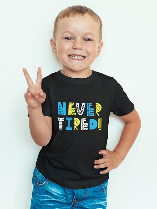 Never Tired Kids T-Shirt