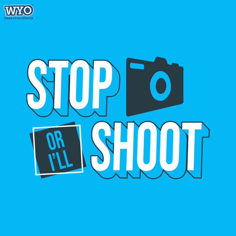 Stop Or Shoot T-Shirt