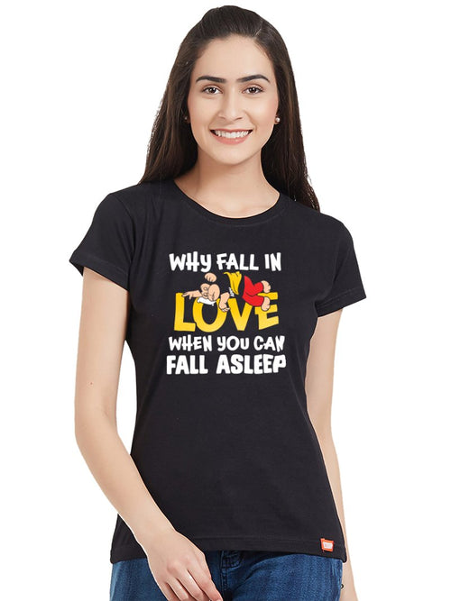 Why Fall In Love Women T-Shirt