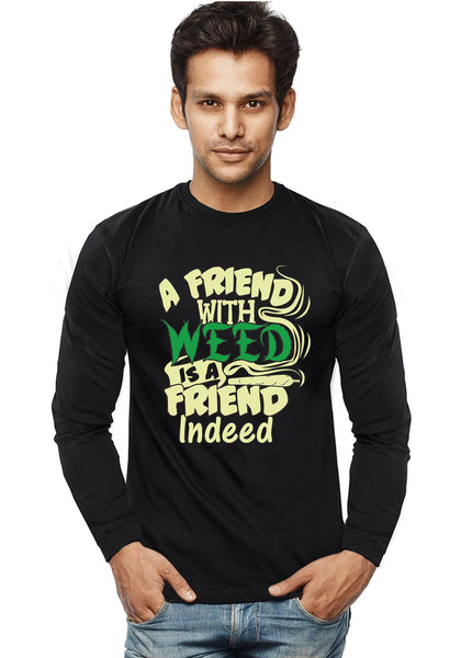 Weed Friend - Full Sleeves
