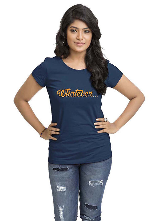 Whatever Women TShirt - Wear Your Opinion - WYO.in  - 1