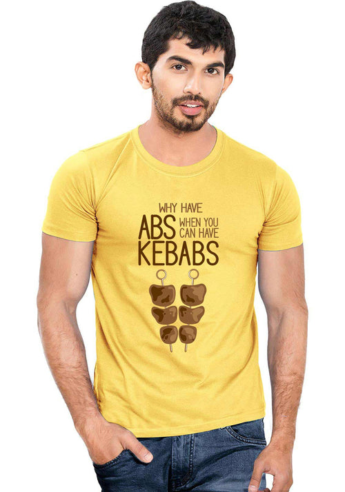 Why Abs When Kebabs T-Shirt