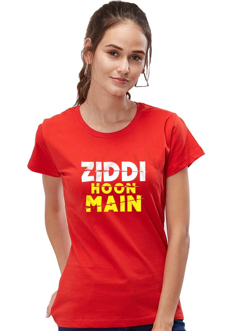 Ziddi Hoon Main Women T-Shirt