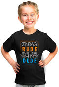 Zindagi Rude, Hum Dude Kid'S Tshirt - Wear Your Opinion - WYO.in  - 2