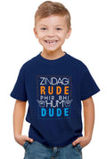 Zindagi Rude, Hum Dude Kid'S T-Shirt - Wear Your Opinion - WYO.in  - 2