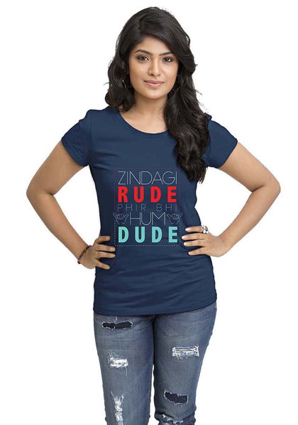 Zindagi Rude Women'S TShirt - Wear Your Opinion - WYO.in  - 2