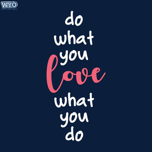 Do What You Love Women T-Shirt