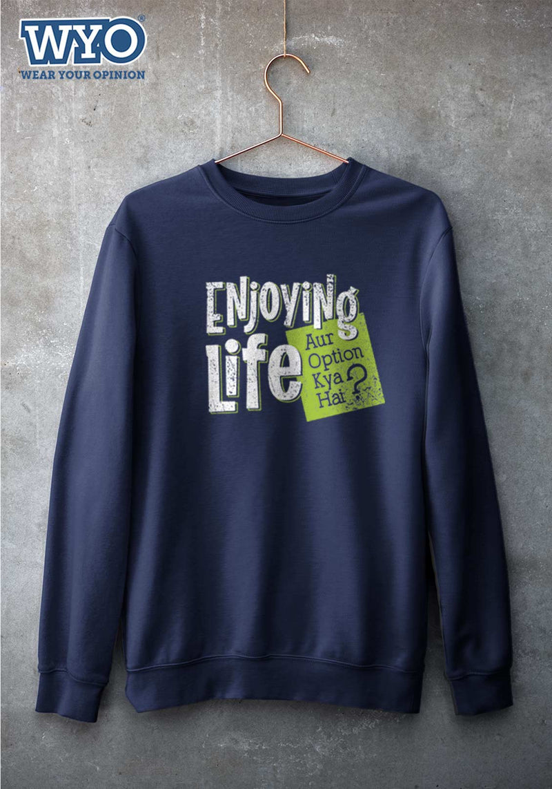 Enjoying Life - Sweatshirt