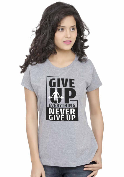 Give Everything Women Tshirt - Wear Your Opinion - WYO.in  - 1