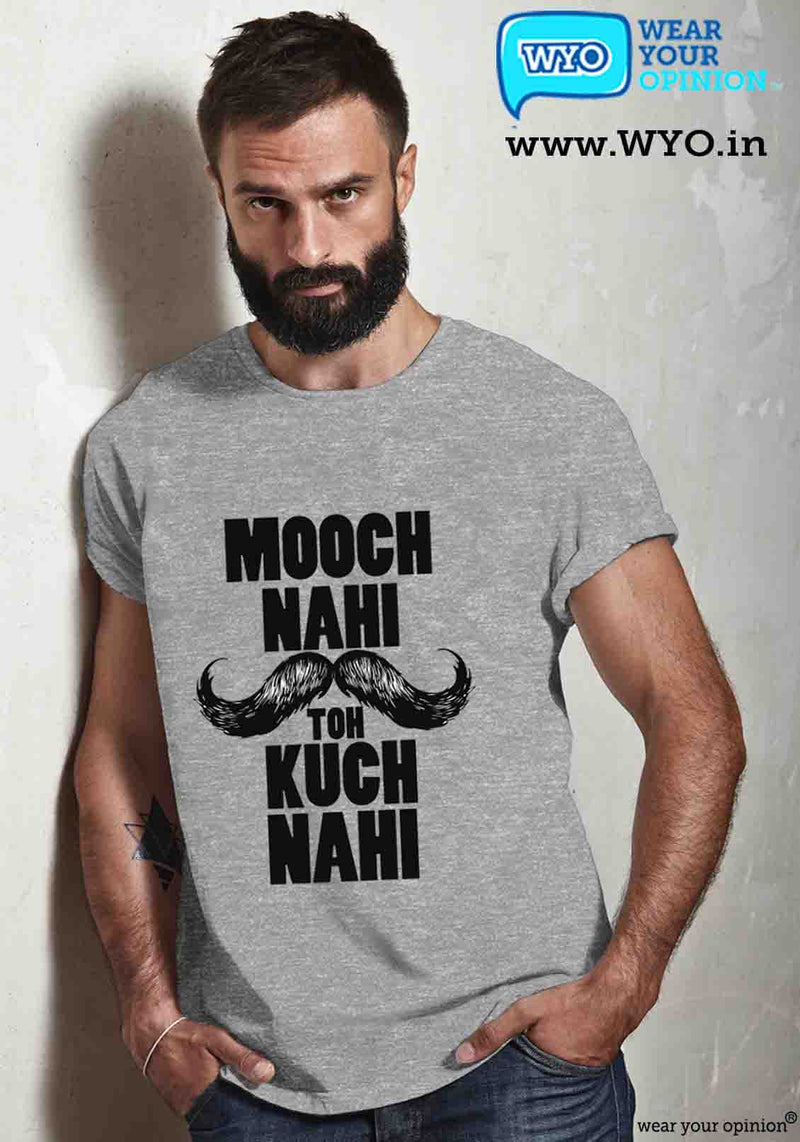 Mooch Nahi Toh Kuch Nahi T-Shirt - Wear Your Opinion - WYO.in  - 9