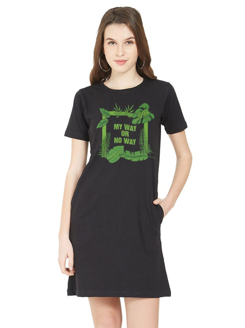 My Way Or No Way Women T-Shirt Dress