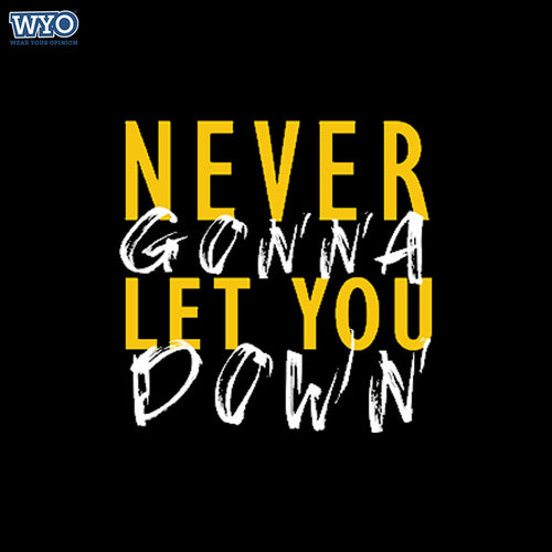 Never Let You Down T-Shirt
