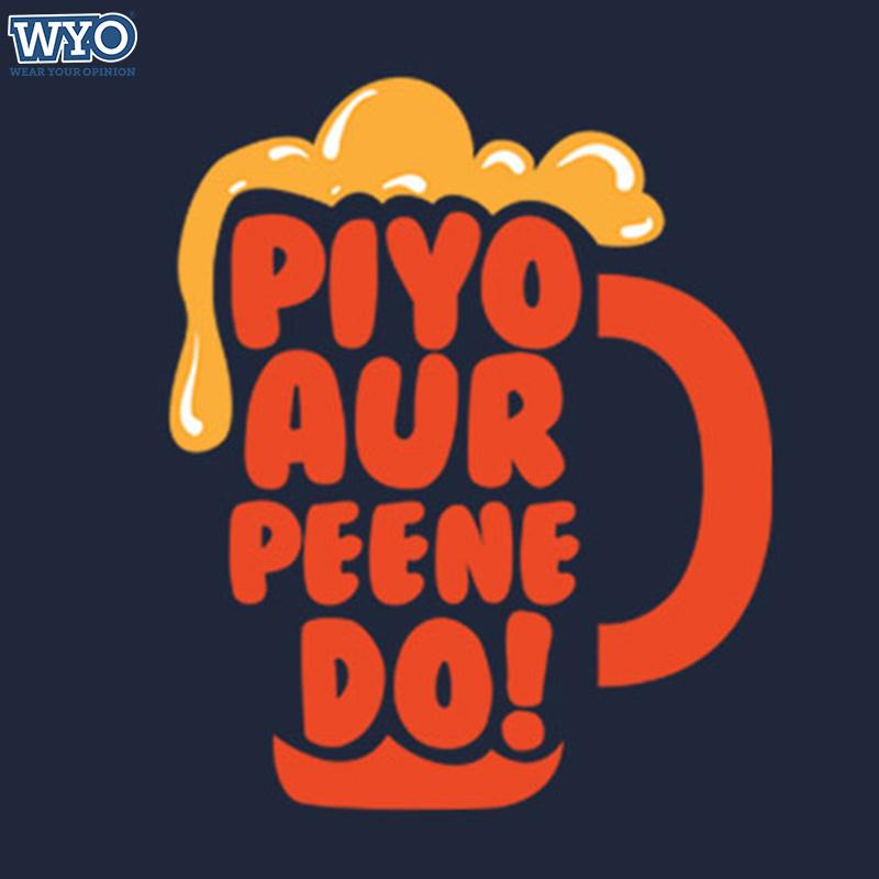 Piyo Aur Peene Do T-Shirt