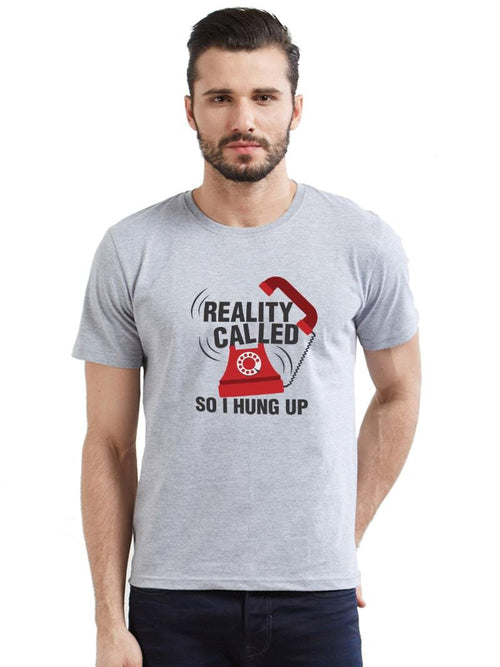 Reality Called T-Shirt