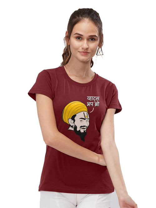 What'S Up Bro Womens TShirt - Wear Your Opinion - WYO.in  - 1