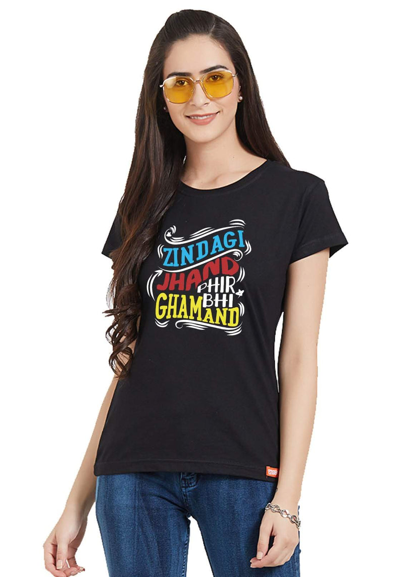 Zindagi Ghamand Women T-Shirt