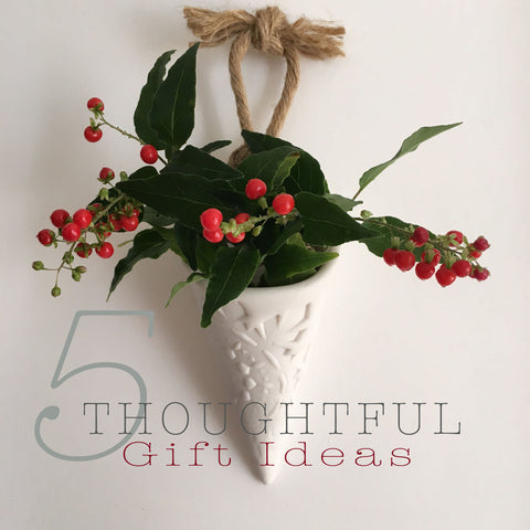 5 Thoughtful Gift Ideas