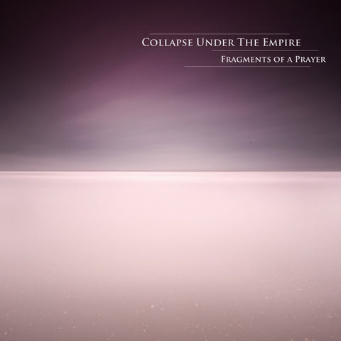 Collapse Under The Empire • Fragments of a Prayer [LP]